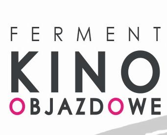 Ferment Kino Objazdowe